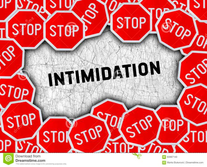 INTIMIDATION IS NOT OF GOD!